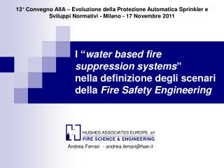 I  water based fire suppression systems  nella definizione degli scenari della Fire Safety Engineering