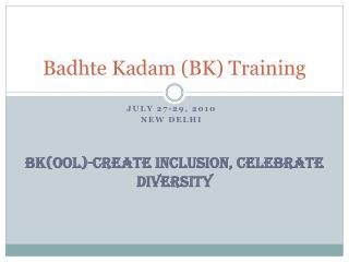 Badhte Kadam (BK) Training