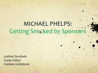 MICHAEL PHELPS: Getting Sm   ked by Sponsors