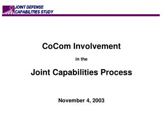 CoCom Involvement in the  Joint Capabilities Process