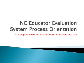 NC Educator Evaluation System Process Orientation