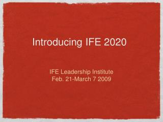 Introducing IFE 2020