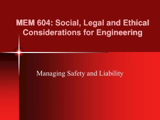 MEM 604: Social, Legal and Ethical Considerations for Engineering