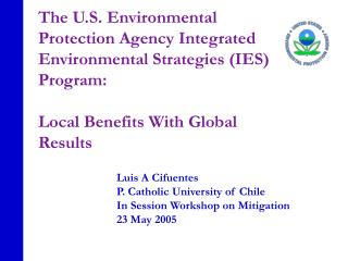 Luis A Cifuentes P. Catholic University of Chile In Session Workshop on Mitigation 23 May 2005