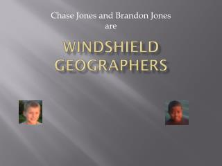 Windshield Geographers
