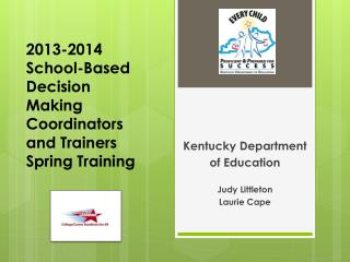 2013-2014 School-Based Decision Making Coordinators and Trainers Spring Training
