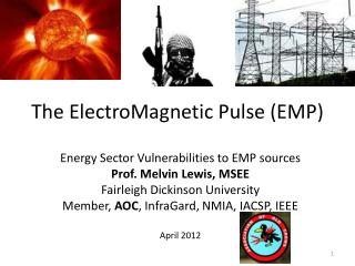 The  ElectroMagnetic  Pulse (EMP)