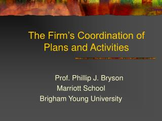The Firm�s Coordination of Plans and Activities