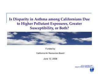 Funded by California Air Resources Board  June 12, 2008