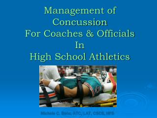 Management of             Concussion  For Coaches  Officials  In High School Athletics