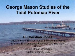 George Mason Studies of the  Tidal Potomac River