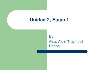 Unidad 2, Etapa 1