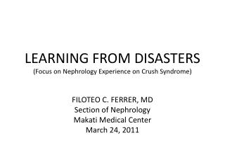LEARNING FROM DISASTERS Focus on Nephrology Experience on Crush Syndrome