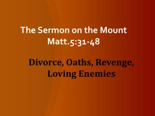 The Sermon on the Mount Matt.5:31-48