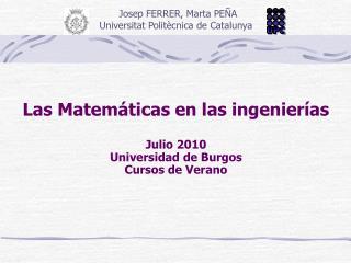 Las Matem ticas en las ingenier as  Julio 2010 Universidad de Burgos Cursos de Verano