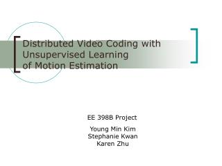 Distributed Video Coding with Unsupervised Learning  of Motion Estimation