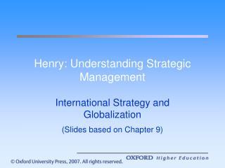 Henry: Understanding Strategic Management