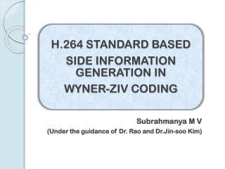 Subrahmanya M V (Under the guidance of Dr. Rao and Dr.Jin-sooKim)