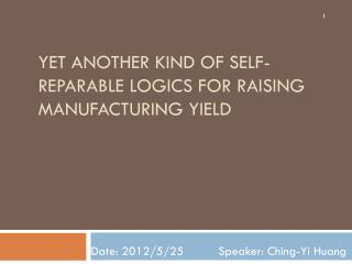 Yet Another Kind of Self-Reparable Logics for Raising Manufacturing Yield