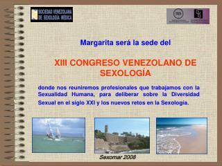 Margarita ser  la sede del   XIII CONGRESO VENEZOLANO DE SEXOLOG A