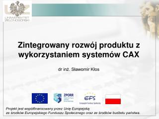 Zintegrowany rozwój produktu z wykorzystaniem systemów CAX