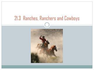 21.3  Ranches, Ranchers and Cowboys