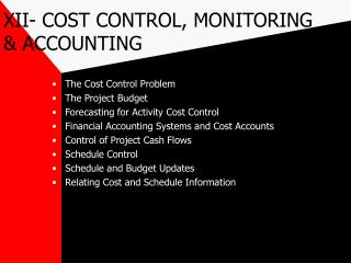 XII- COST CONTROL, MONITORING & ACCOUNTING