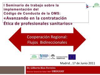 Dr. Gilberto R os Ferreira Director General de Salud  MSP- URUGUAY