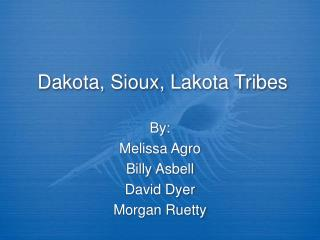 Dakota, Sioux, Lakota Tribes