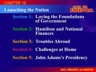 Section 1:	 Laying the Foundations of Government Section 2:	 Hamilton and National Finances