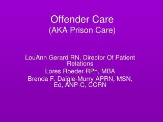 Offender Care  (AKA Prison Care)
