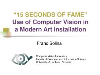 15 SECONDS OF FAME  Use of Computer Vision in a Modern Art Installation