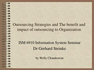 Outsourcing Strategies and The benefit and impact of outsourcing to Organization