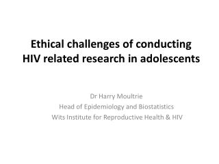 Ethical challenges of conducting HIV related research in adolescents