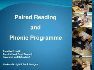 Paired Reading  and  Phonic Programme Pam Macdonald       Faculty Head Pupil Support