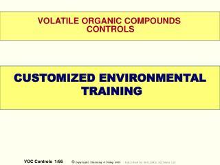 VOLATILE ORGANIC COMPOUNDS  CONTROLS