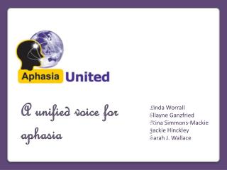 A unified voice for aphasia