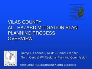 VILAS COUNTY ALL HAZARD MITIGATION PLAN PLANNING PROCESS OVERVIEW