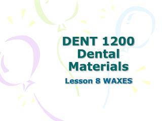DENT 1200 Dental Materials
