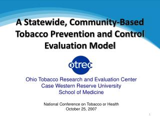 A Statewide, Community-Based  Tobacco Prevention and Control Evaluation Model