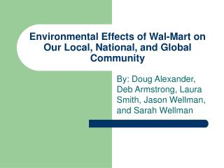 Environmental Effects of Wal-Mart on Our Local, National, and Global Community