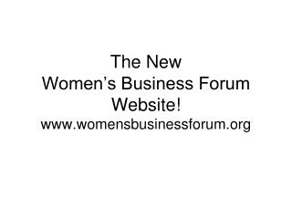 The New Women's Business Forum Website! womensbusinessforum