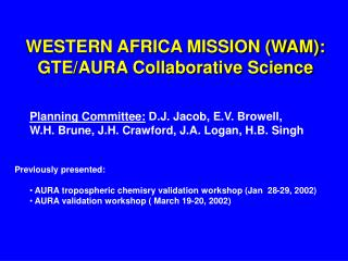 WESTERN AFRICA MISSION (WAM): GTE/AURA Collaborative Science