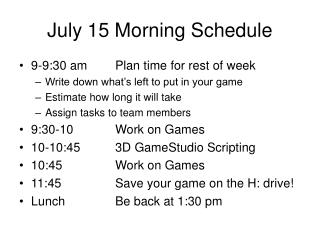 July 15 Morning Schedule