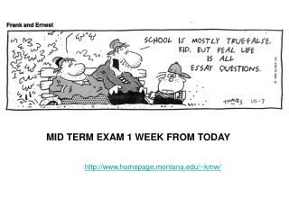 MID TERM EXAM 1 WEEK FROM TODAY