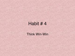 Habit # 4