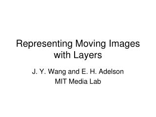 Representing Moving Images with Layers