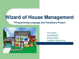 Wizard of House Management - Programming Language and Translators Project