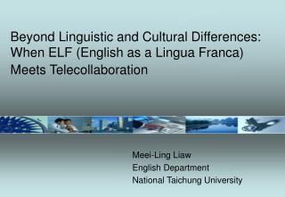 Meei-Ling Liaw English Department National Taichung University