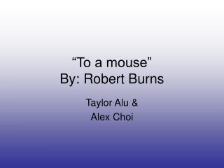 """To a mouse"" By: Robert Burns"